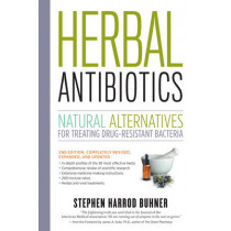Herbal Antibiotics, 2nd Edition by Stephen Harrod Buhner, 9781603429870