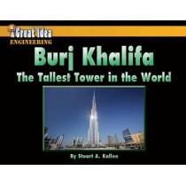 Burj Khalifa: The Tallest Tower in the World by Stuart Kallen, 9781603575782