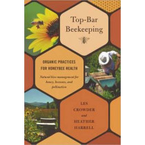 Top-Bar Beekeeping: Organic Practices for Honeybee Health by Les Crowder, 9781603584616