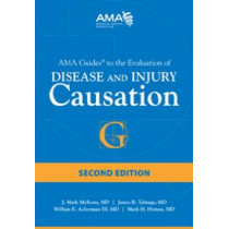 AMA Guides to Disease and Injury Causation by J. Mark Melhorn, 9781603598682