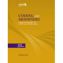 Coding with Modifiers: A Guide to CPT (R) and HCPCS Modifier Usage by American Medical Association, 9781603598934