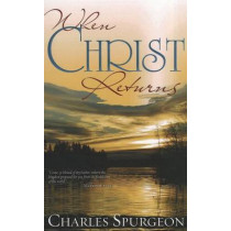 When Christ Returns by Charles H Spurgeon, 9781603744935