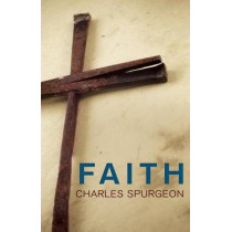 Faith by Charles H Spurgeon, 9781603744959