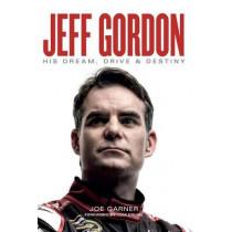 Jeff Gordon: His Dream, Drive & Destiny by Joe Garner, 9781603803960