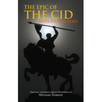 The Epic of The Cid: with Related Texts by Michael Harney, 9781603843157