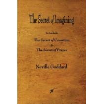 The Secret of Imagining by Neville Goddard, 9781603866750