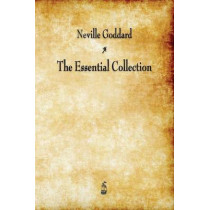 Neville Goddard: The Essential Collection by Neville Goddard, 9781603866781