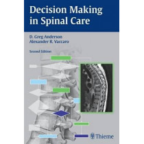 Decision Making in Spinal Care by David Greg Anderson, 9781604064179