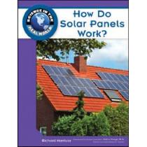 How Do Solar Panels Work? by Richard Hantula, 9781604134728