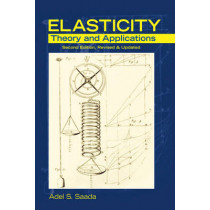 Elasticity Theory and Applications by Adel S. Saada, 9781604270198
