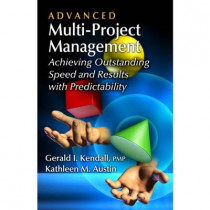 Advanced Multi-project Management by Gerald Kendall, 9781604270808