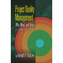 Project Quality Management: Why, What and How by Kenneth Rose, 9781604271027