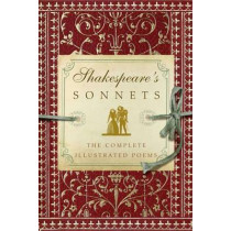 Shakespeare's Sonnets: The Complete Illustrated Edition by William, of Chartres, 9781604336153