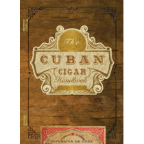 The Cuban Cigar Handbook: The Discerning Aficionado's Guide to the Best Cuban Cigars in the World by Matteo Speranza, 9781604336207