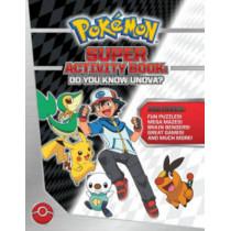 Pokemon Super Activity Book: Do You Know Unova? by Pikachu Press, 9781604381566