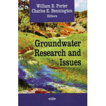 Groundwater Research & Issues by William B. Porter, 9781604562309