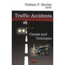 Traffic Accidents: Causes & Outcomes by Graham P. Bartley, 9781604564266