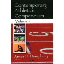 Contemporary Athletics Compendium: Volume 1 by James H. Humphrey, 9781604565652