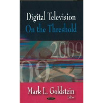 Digital Television: On the Threshold by Mark L. Goldstein, 9781604566932