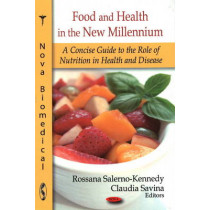 Food & Health in the New Millennium: A Concise Guide to the Role of Nutrition in Health & Disease by Rossana Salerno-Kennedy, 9781604567311