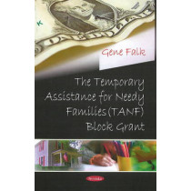 Temporary Assistance for Needy Families (TANF) Block Grant by Gene Falk, 9781604568745