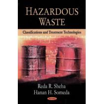 Hazardous Waste: Classifications & Treatment Technologies by Reda R. Sheha, 9781604568899