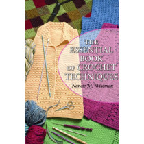 The Essential Book of Crochet Techniques by Nancie Wiseman, 9781604682847