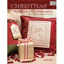 Christmas Patchwork Loves Embroidery: Hand Stitches, Holiday Projects by Gail Pan, 9781604686937