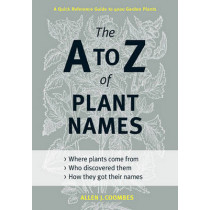 A to Z of Plant Names by Allen J. Coombes, 9781604691962
