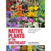 Native Plants of the Southeast by Larry Mellichamp, 9781604693232
