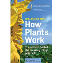 How Plants Work by Linda K. Chalker-Scott, 9781604693386