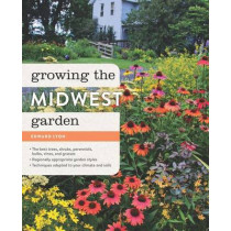 Growing the Midwest Garden by ,Edward Lyon, 9781604694666