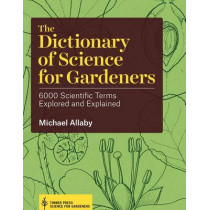 Dictionary of Science for Gardeners by Michael Allaby, 9781604694833