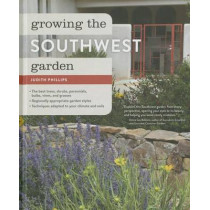 Growing the Southwest Garden by Judith Phillips, 9781604695229