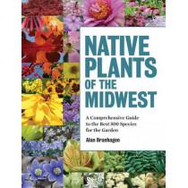 Native Plants of the Midwest by ,Alan Branhagen, 9781604695939