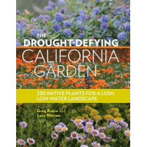 Drought-Defying California Garden by Greg Rubin, 9781604697094