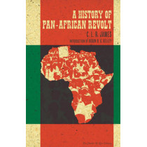 A History Of Pan-african Revolt by C. L. R. James, 9781604860955