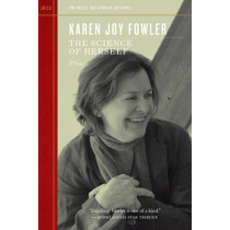 The Science Of Herself by Karen Joy Fowler, 9781604868258