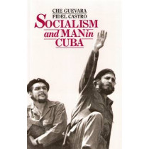 Socialism and Man in Cuba by Ernesto 'Che' Guevara, 9781604880229