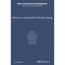 Advances in Materials for Nuclear Energy: Volume 1514 by Chaitanya S. Deo, 9781605114910