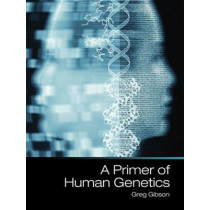 A Primer of Human Genetics by Greg Gibson, 9781605353135