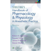 Stoelting's Handbook of Pharmacology and Physiology in Anesthetic Practice by Robert K. Stoelting, 9781605475493