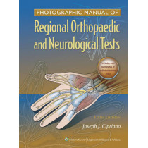 Photographic Manual of Regional Orthopaedic and Neurologic Tests by Joseph J. Cipriano, 9781605475950