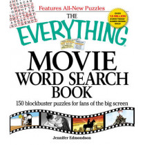 The Everything Movie Word Search Book: 150 blockbuster puzzles for fans of the big screen by Jennifer Edmondson, 9781605500485
