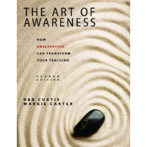 The Art of Awareness: How Observation Can Transform Your Teaching by Margie Carter, 9781605540863
