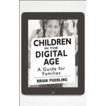 Children in the Digital Age:  A Guide for Families: Pack of 25 Booklets by Brian Puerling, 9781605542263