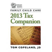 Family Child Care 2013 Tax Companion by Tom Copeland, 9781605543284