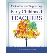 Evaluating and Supporting Early Childhood Teachers by Angele Sancho Passe, 9781605543666
