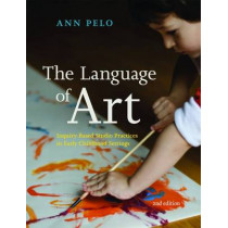The Language of Art: Inquiry-Based Studio Practices in Early Childhood Settings by Ann Pelo, 9781605544571