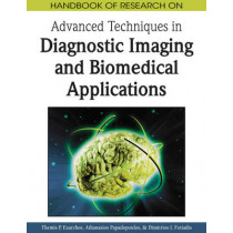 Handbook of Research on Advanced Techniques in Diagnostic Imaging and Biomedical Applications by Themis P. Exarchos, 9781605663142